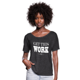 King B. Get This Work Women's Flowy T-Shirt - charcoal gray