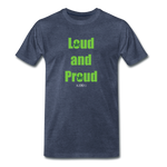 Loud and Proud - heather blue