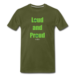 Loud and Proud - olive green