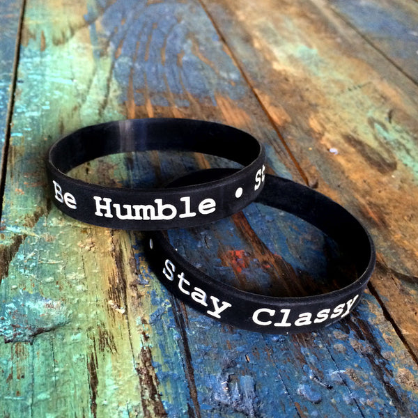 """Be Humble - Stay Classy"" Black Silicone Wristband"