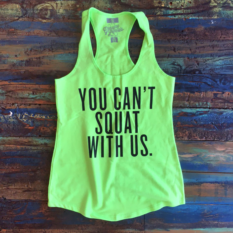 You Can't Squat With Us - Green Tank Top