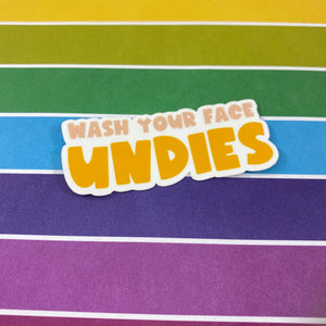 Wash Your Face Undies - Die-cut Sticker