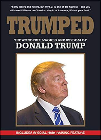 Trumped The Wonderful World And Wisdom Of Donald Trump