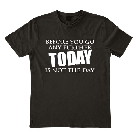 Monkey Hut - Today is Not The Day T-Shirt