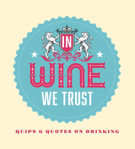In Wine We Trust Book
