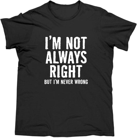 T-Shirt Never Wrong Black