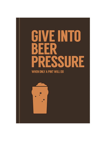 Give In To Beer Pressure