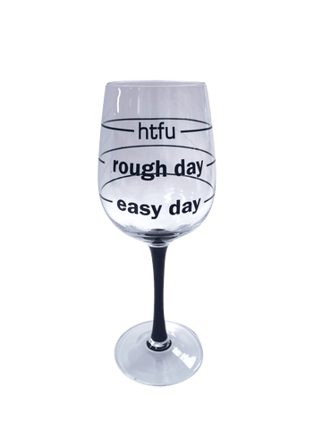 htfu Wine Glass with Sayings