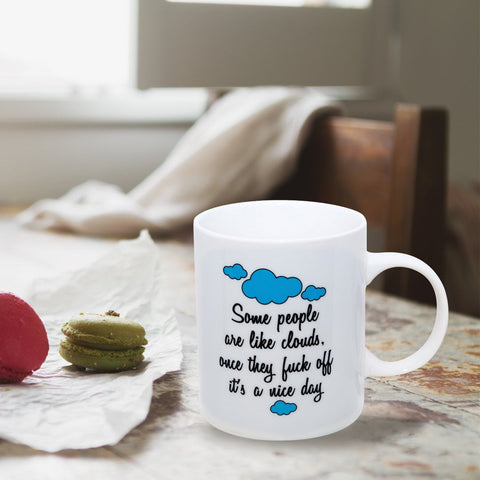 Some People Are Like Clouds Mug