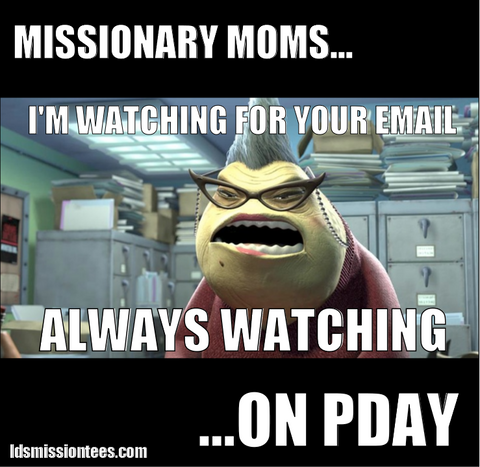 Mormon Memes missionary moms on pday always watching