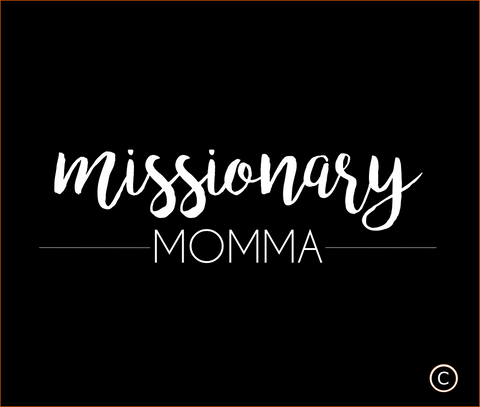 Women's Missionary Momma Shirt - Lettering Style