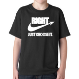 Right Just Choose It Shirt - Youth