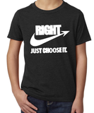 Right Just Choose It Shirt (Youth)