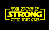 The Spirit Is Strong With This One Shirt - Toddler