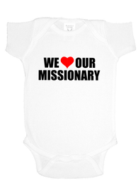 We Love Our Missionary - Infant Onesie