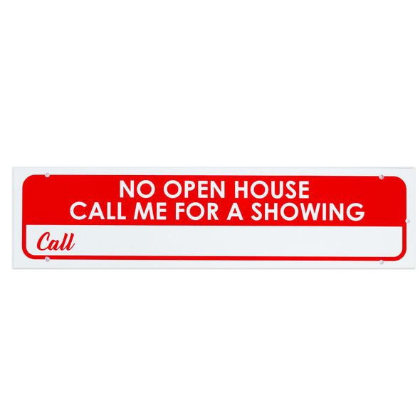 Rider Sign-NO OPEN HOUSE CALL ME FOR A SHOWING Call
