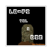 Load image into Gallery viewer, Lo-Fi til I Die Sticker