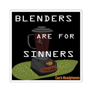 Blenders are for Sinners Square Sticker