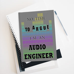 No Time To Argue Lined Journal