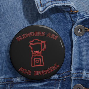 Neon Blenders are for Sinners Button
