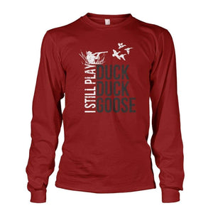 I Still Play Duck Duck Goose Long Sleeve - Cardinal Red / S - Long Sleeves