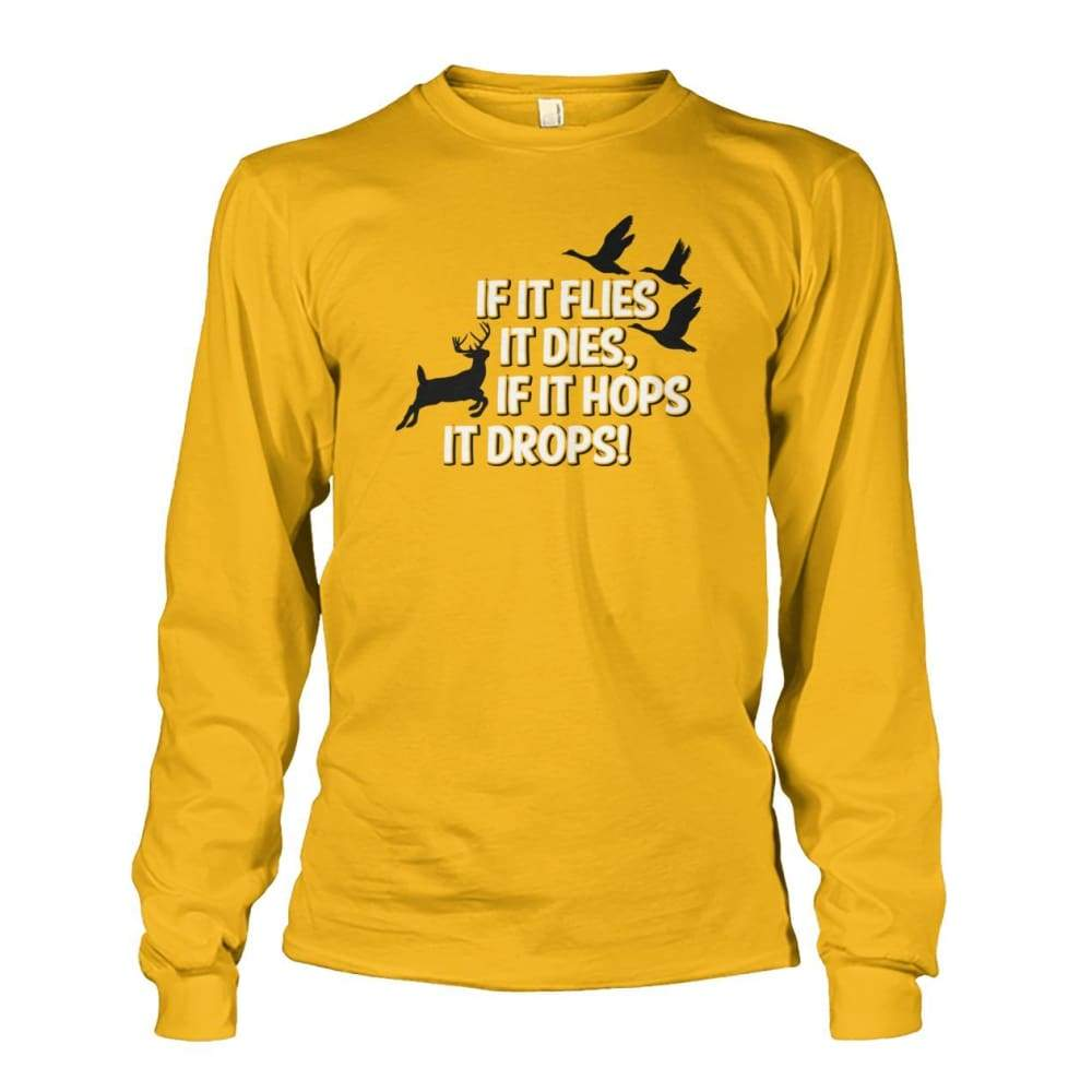 If It Flies It Dies If It Hops It Drops Long Sleeve - Gold / S - Long Sleeves