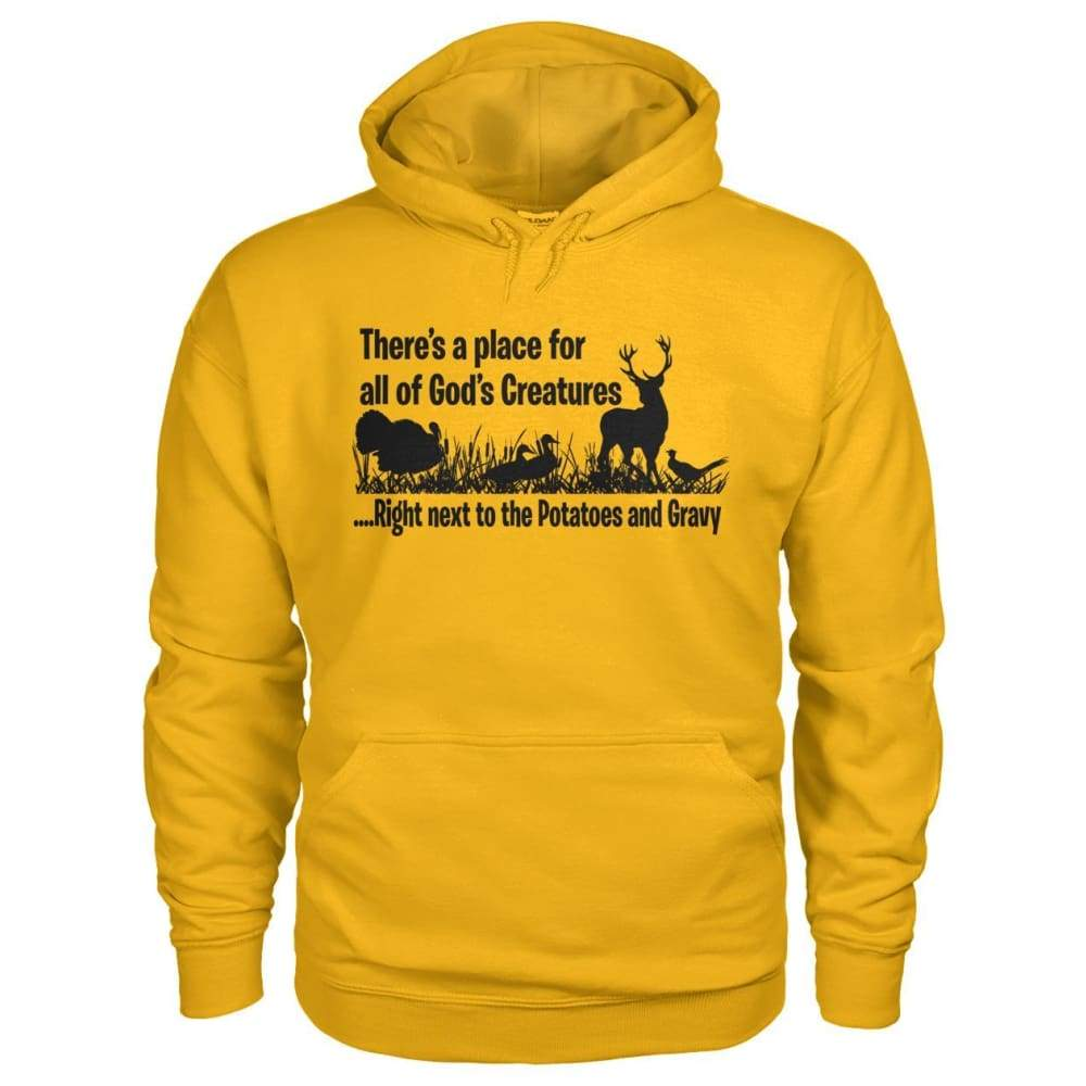 Theres A Place For All Of Gods Creatures Hoodie - Gold / S - Hoodies