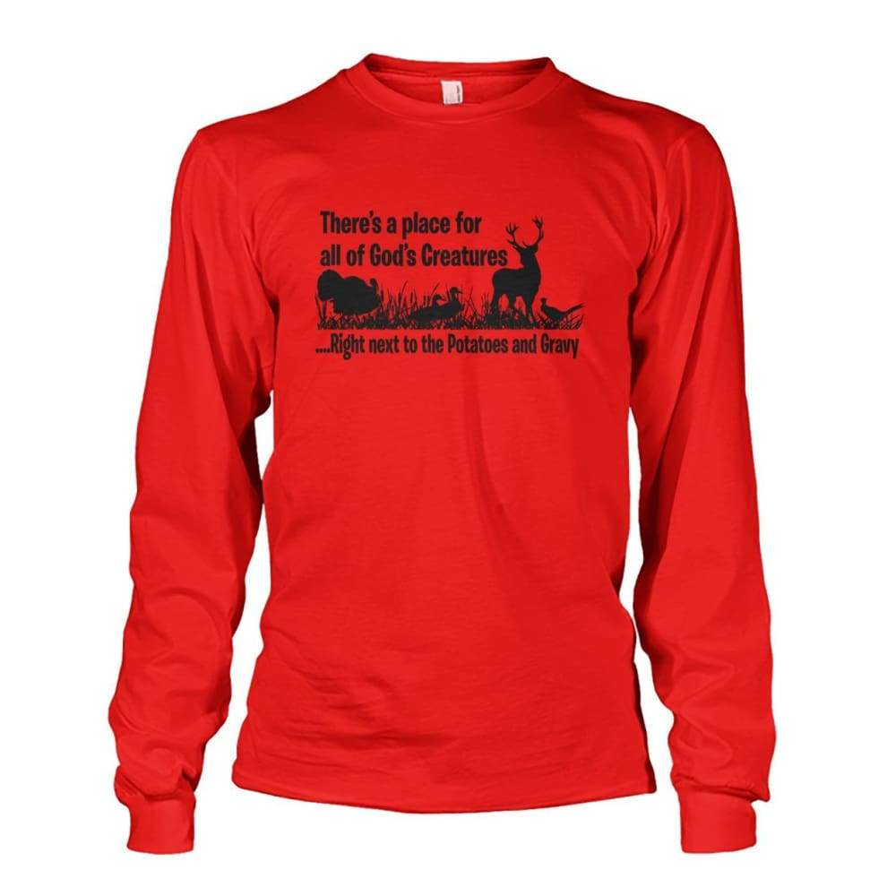 Theres A Place For All Of Gods Creatures Long Sleeve - Red / S - Long Sleeves