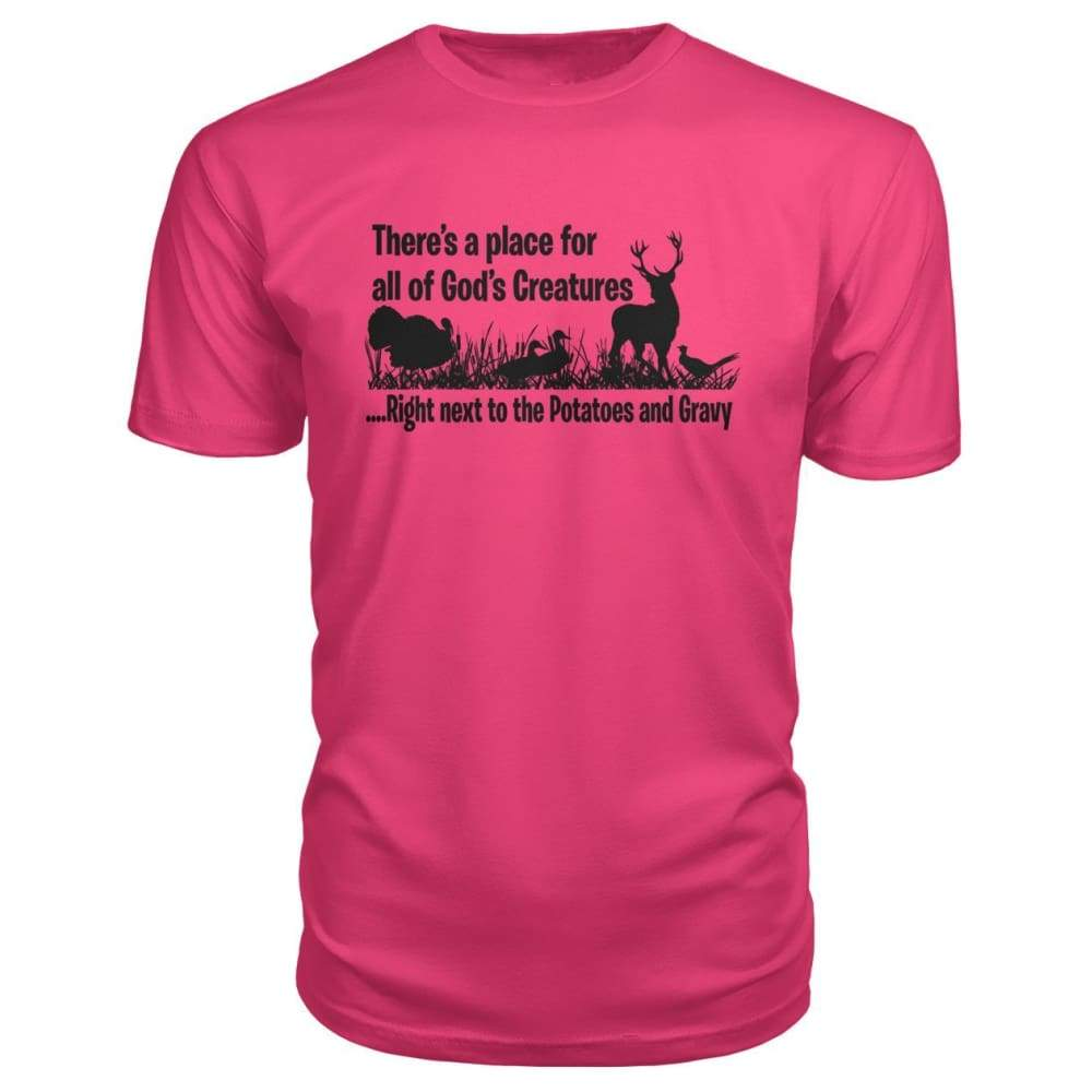 Theres A Place For All Of Gods Creatures Premium Tee - Hot Pink / S - Short Sleeves