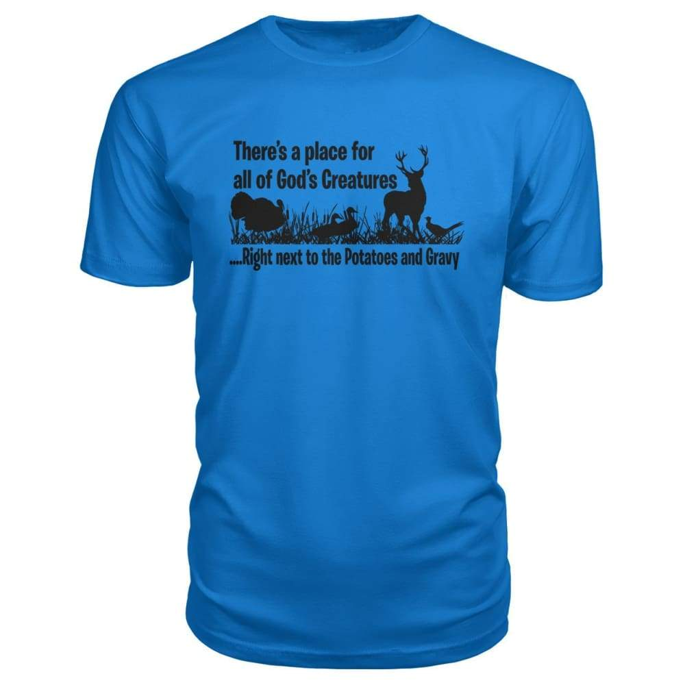 Theres A Place For All Of Gods Creatures Premium Tee - Royal Blue / S - Short Sleeves