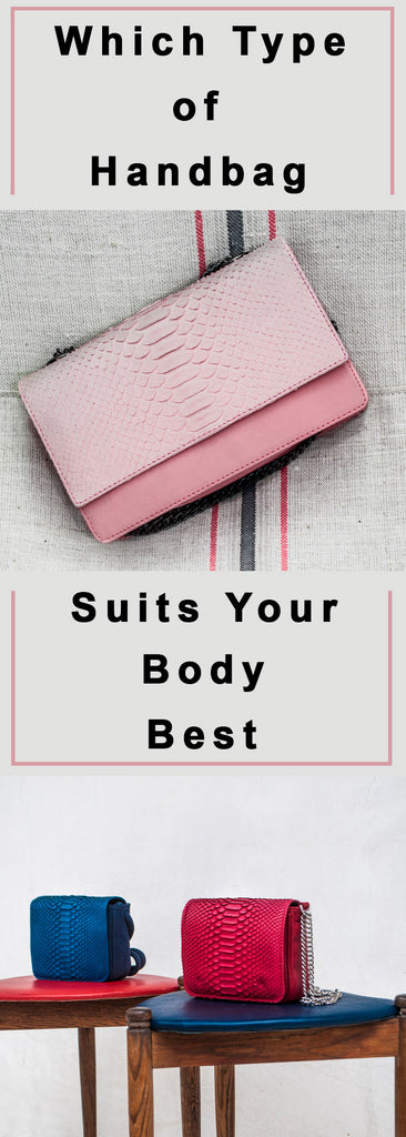 Which Type Of Handbag Suits Your Body Best? Blog | Valenz Handmade