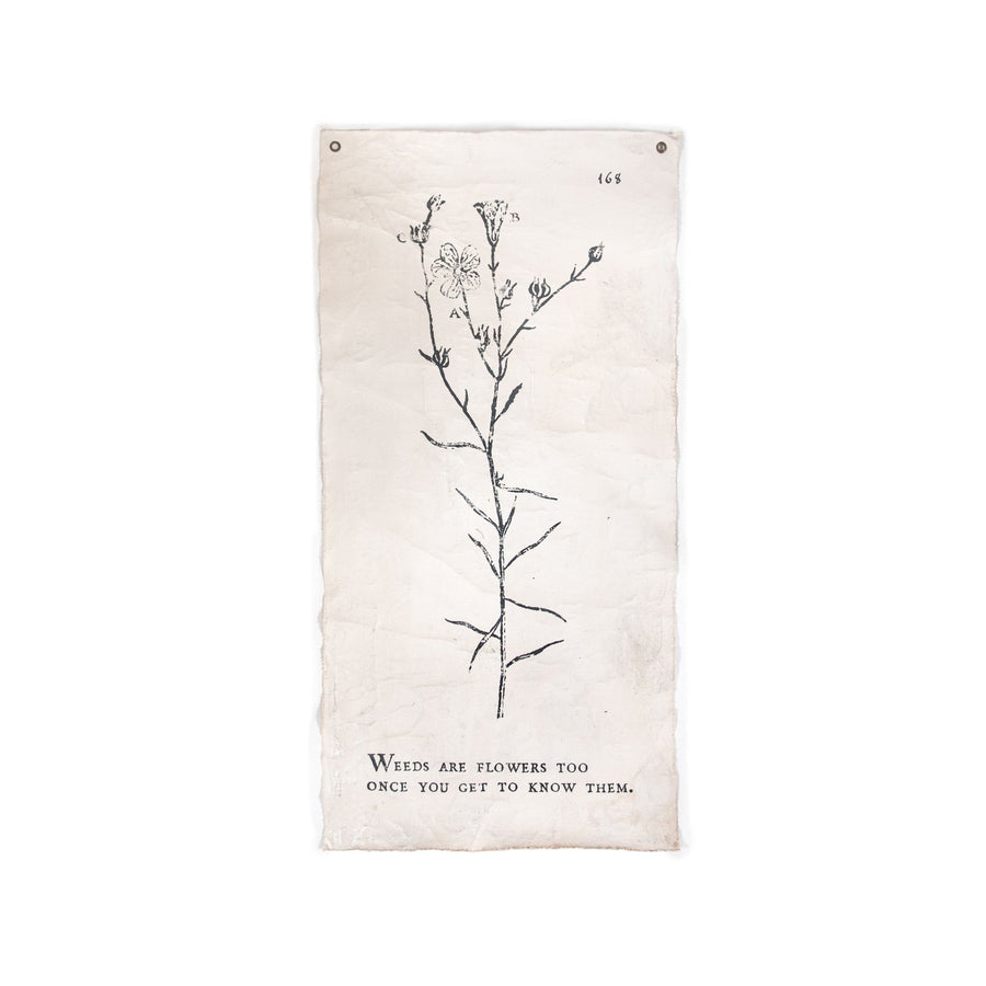 "WEEDS ARE FLOWERS TOO - BOTANICAL WALL TARP - 32""X63"""