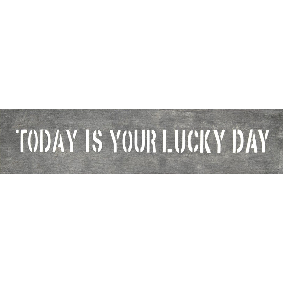 Metal Sign - Today is Your Lucky Day-Metal Signs-Jack and Jill Boutique