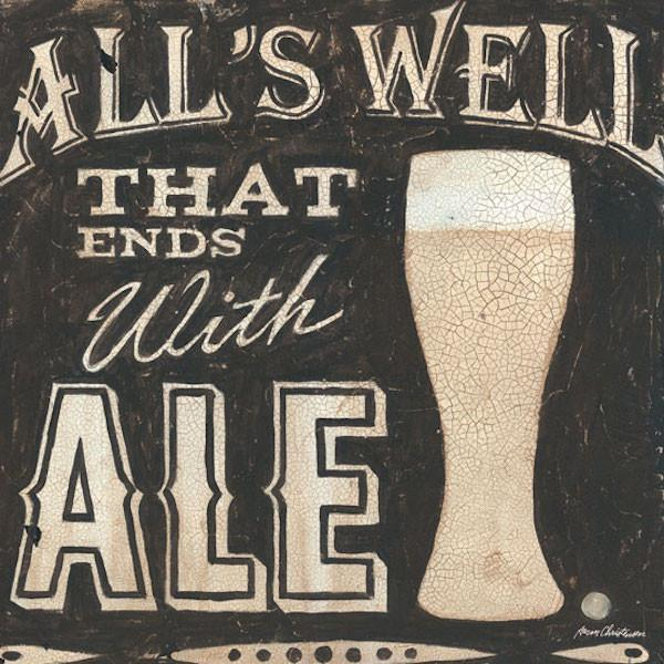 All's Well that Ends with Ale | Happy Hour Art Collection | Canvas Art Prints-Canvas Wall Art-Jack and Jill Boutique