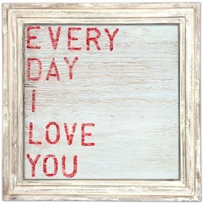 Every Day I Love You Art Print-Art Print-Jack and Jill Boutique