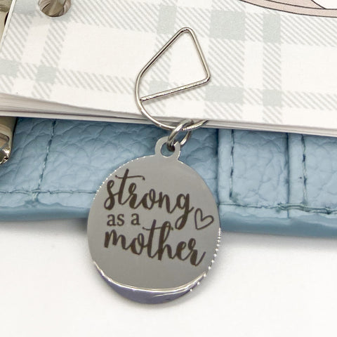 Strong as a Mother - Planner Dangle Clip/Charm