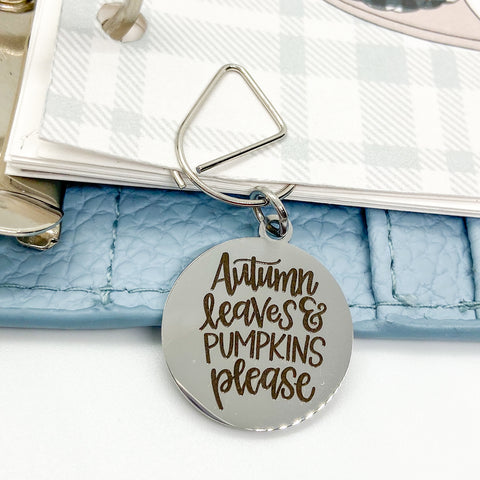 Autumn Leaves and Pumpkins Please - Planner Dangle Clip/Charm