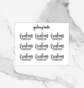 Freaking Exhausted - Handlettered Script Stickers