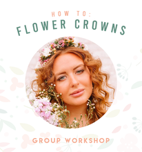 Load image into Gallery viewer, How to: Flower Crowns Group Workshop