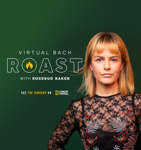 Virtual BACH Roast with Rosebud Baker