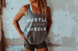 HUSTLE for that MUSCLE Tank
