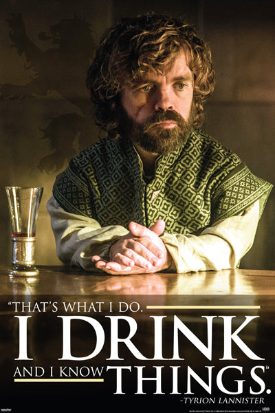 Game of Thrones - Tyrion Drink Quote