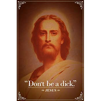 Don't Be a Dick - Jesus Christ Quote
