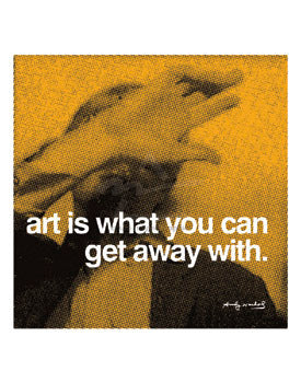 WARHOL - ART IS WHAT YOU CAN GET