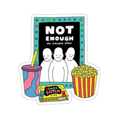 Not Enough (Kiss-Cut Sticker)