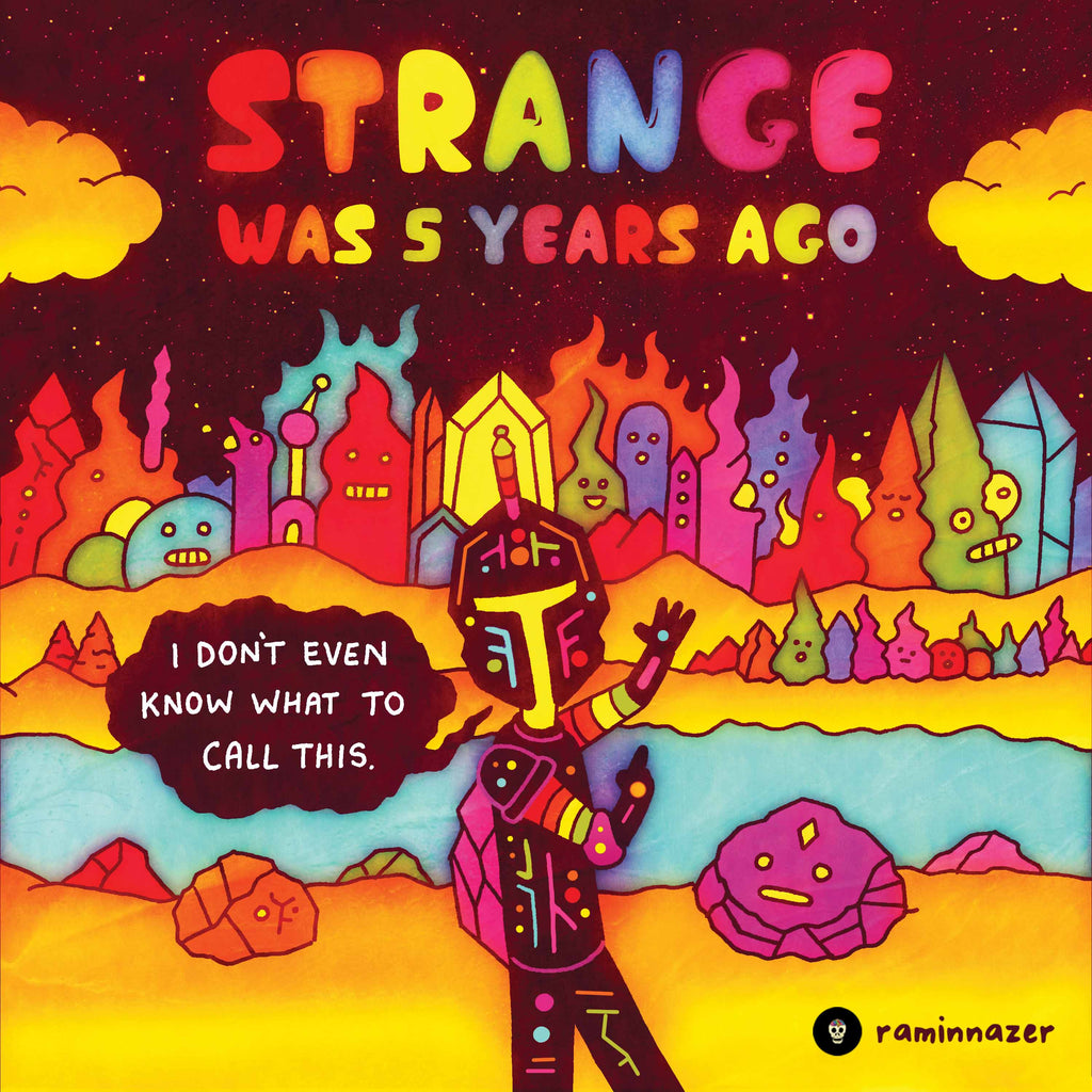 STRANGE WAS FIVE YEARS AGO