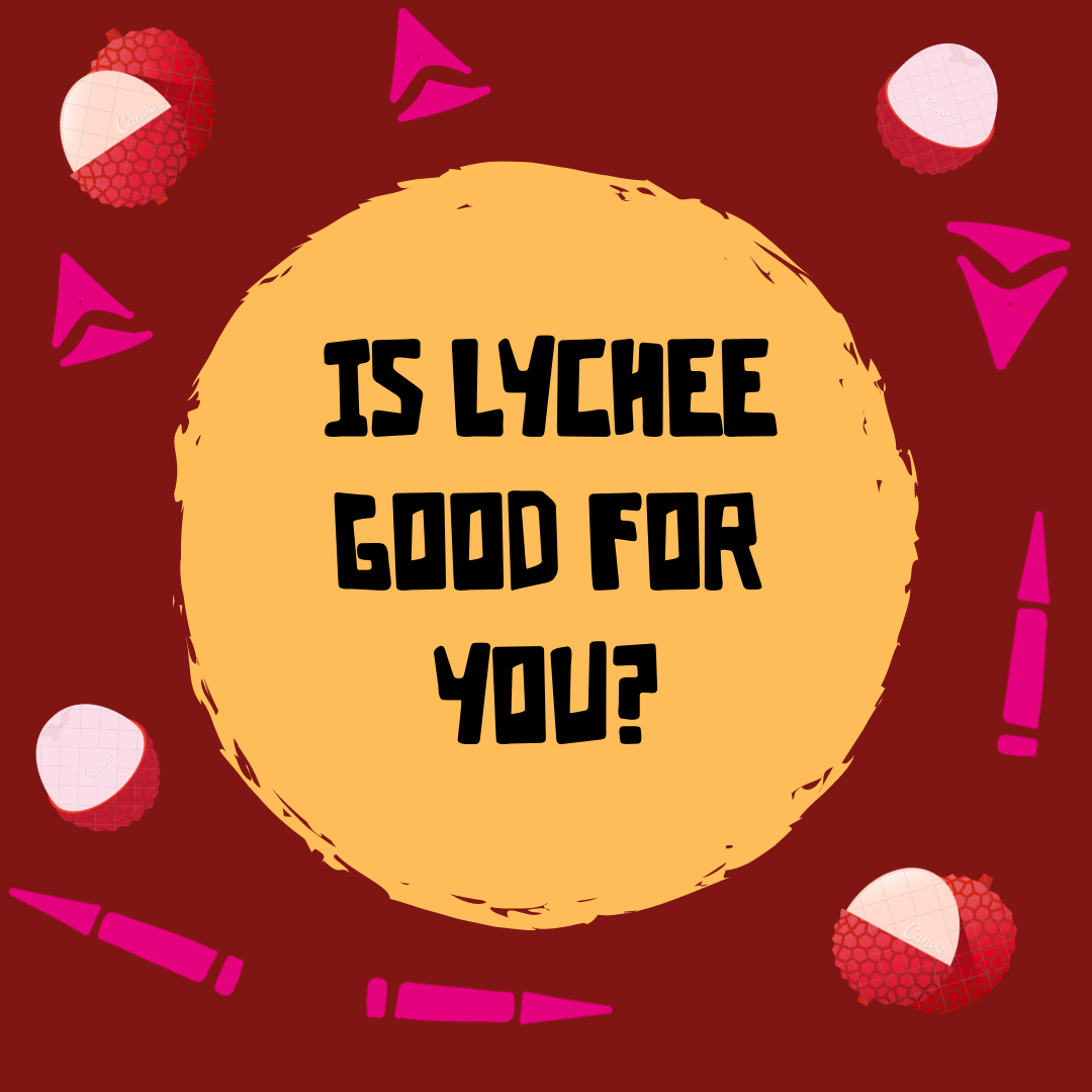 Are Lychees Good For You?