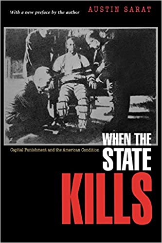 When the State Kills: Capital Punishment and the American Condition