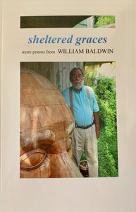 Sheltered Graces ~ William P. Baldwin