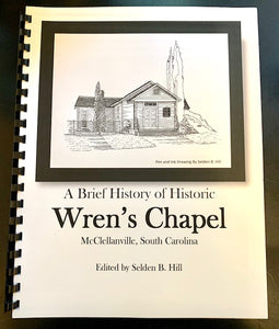 A Brief History of Historic Wren's Chapel ~ Selden Hill, editor